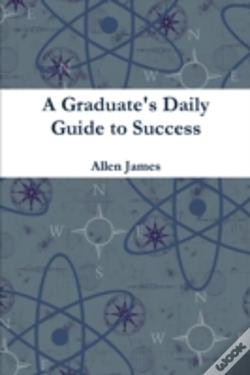 Wook.pt - A Graduate'S Daily Guide To Success - Paperback