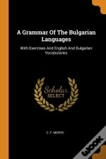 A Grammar Of The Bulgarian Languages
