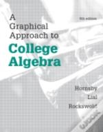 A Graphical Approach To College Algebra Plus New Mymathlab -- Access Card Package