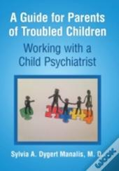 A Guide For Parents Of Troubled Children