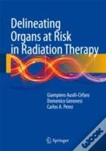 A Guide To Delineation Of Organs At Risk In Radiation Therapy
