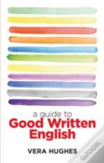 A Guide To Good Written English
