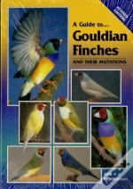 A Guide To Gouldian Finches And Their Mutations