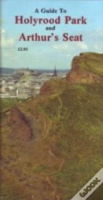 A Guide To Holyrood Park And Arthur'S Seat