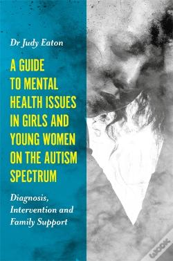 Wook.pt - A Guide To Mental Health Issues In Girls And Young Women On The Autism Spectrum