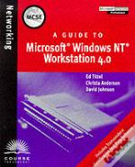 A Guide To Microsoft Nt Workstation 4.0
