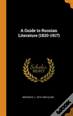 A Guide To Russian Literature (1820-1917)
