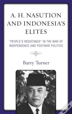 Wook.pt - A. H. Nasution And Indonesia'S Elites