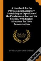 A Handbook For The Physiological Laboratory, Containing An Exposition Of The Fundamental Facts Of The Science, With Explicit Directions For Their Demonstration