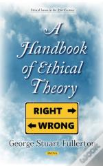 A Handbook Of Ethical Theory