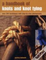 A Handbook Of Knots And Knot Tying