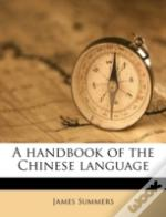 A Handbook Of The Chinese Language