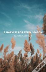 A Harvest For Every Season