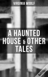 A Haunted House & Other Tales