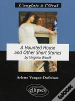A Haunted House ; And Other Short Stories, By Virginia Woolf