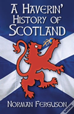 Wook.pt - A Haverin' History Of Scotland