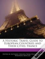 A Historic Travel Guide To European Countries And Their Cities: France