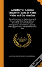 A History Of Ancient Tenures Of Land In North Wales And The Marches