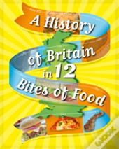 A History Of Britain In 12... Bites Of Food