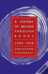 A History Of Britain Through Books: 1900 - 1964