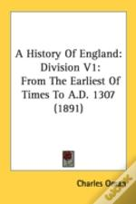 A History Of England: Division V1: From