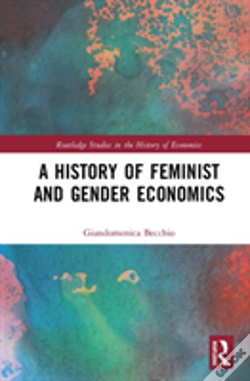 Wook.pt - A History Of Feminist And Gender Economics
