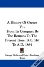 A History Of Greece V1: From Its Conques