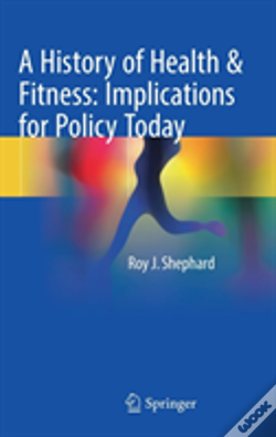 Wook.pt - A History Of Health & Fitness: Implications For Policy Today