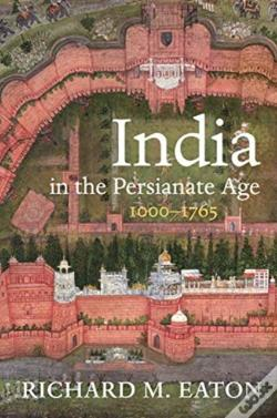 Wook.pt - A History Of India In The Persianate Age, 1000-1765