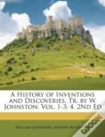 A History Of Inventions And Discoveries,