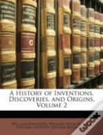 A History Of Inventions, Discoveries, An