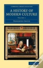 A History Of Modern Culture: Volume 1