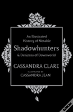 Wook.pt - A History Of Notable Shadowhunters And Denizens Of Downworld