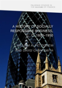 A History Of Socially Responsible Business, C.1450-1950