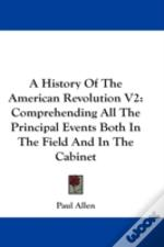 A History Of The American Revolution V2: