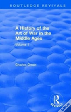 Wook.pt - : A History Of The Art Of War In The Middle Ages (1978)