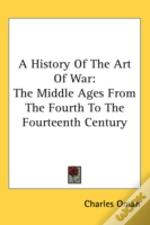 A History Of The Art Of War: The Middle