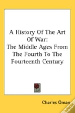 Wook.pt - A History Of The Art Of War: The Middle
