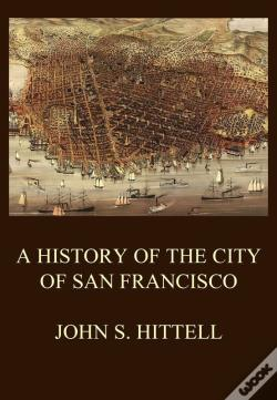 Wook.pt - A History Of The City Of San Francisco