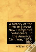 A History Of The Fifth Regiment, New Ham