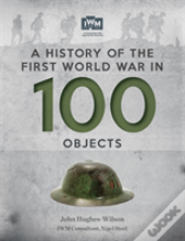 A History Of The First World War In 100 Objects