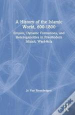 A History Of The Islamic World, 600-1800