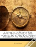 A History Of The Island Of Cape Breton W