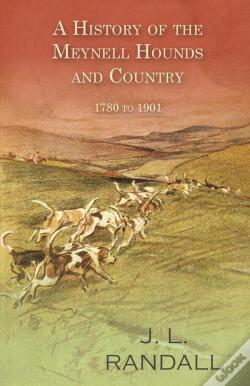 Wook.pt - A History Of The Meynell Hounds And Country - 1780 To 1901