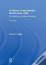 A History Of The Muslim World Since 1260