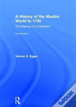 A History Of The Muslim World To 1750