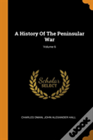 A History Of The Peninsular War; Volume 6