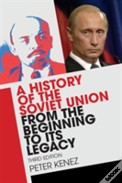 Wook.pt - A History Of The Soviet Union From The Beginning To Its Legacy