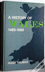 A History Of Wales, 1485-1660
