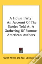 A House Party: An Account Of The Stories